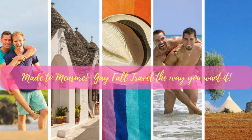 Made to Measure!- Gay Fall Travel the Way you Want It!